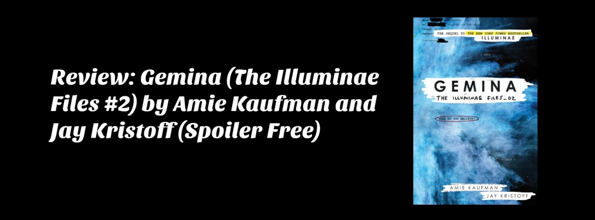 Review: Gemina (The Illuminae Files #2) by Amie Kaufman and Jay Kristoff (Spoiler Free)