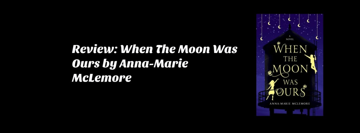 Review: When The Moon Was Ours by Anna-Marie McLemore