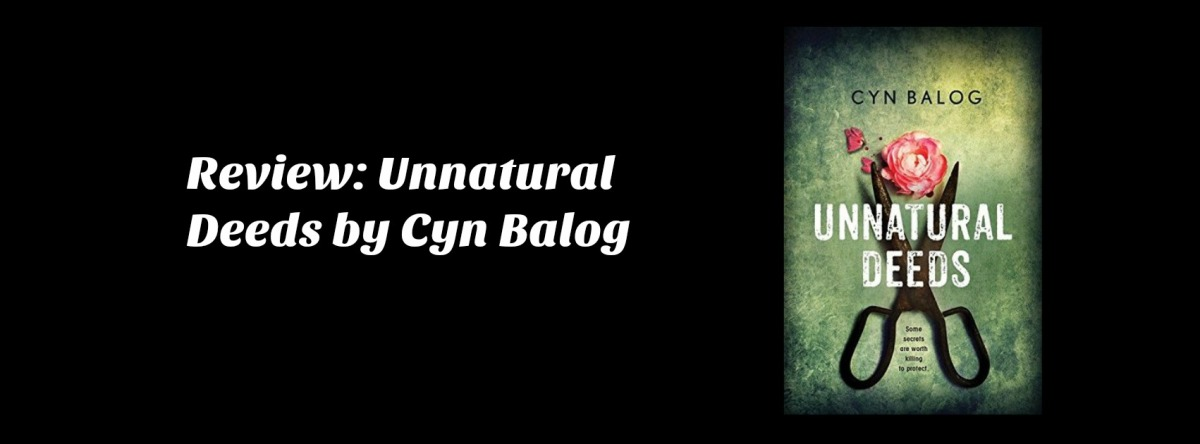 Review: Unnatural Deeds by Cyn Balog (Spoiler Free)