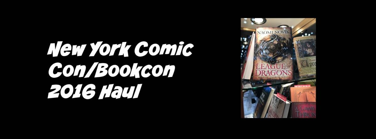 New York Comic Con/Bookcon 2016Haul