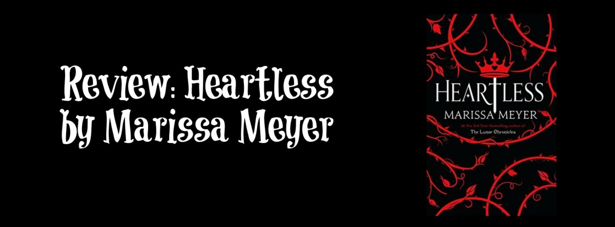 Review: Heartless by MarissaMeyer