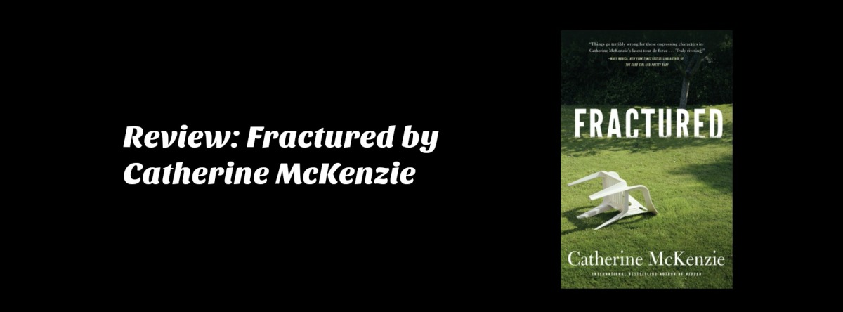 Review: Fractured by CatherineMcKenzie