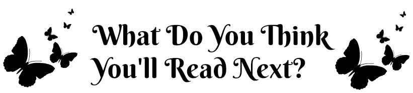 what-do-you-think-youll-read-next