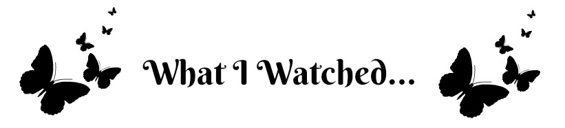 what-i-watched-banner