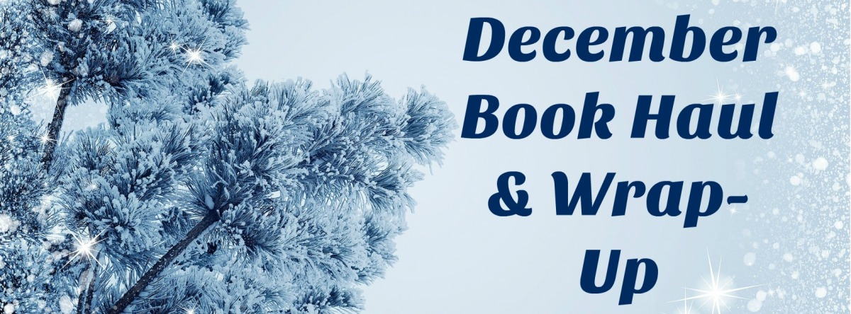 December Book Haul &Wrap-Up