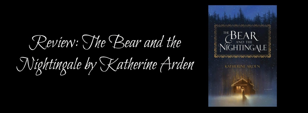 Review: The Bear and the Nightingale by Katherine Arden