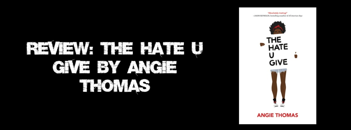Review: The Hate U Give by AngieThomas