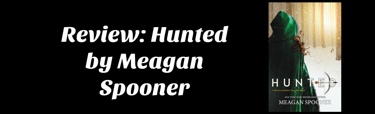 Review: Hunted by MeaganSpooner