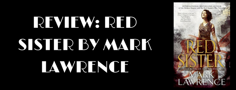 Review: Red Sister by Mark Lawrence