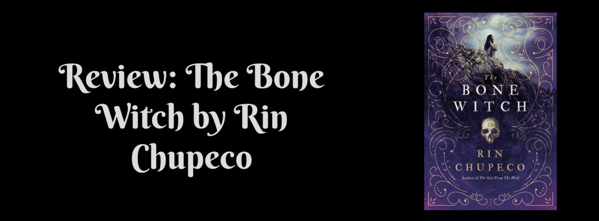 Review: The Bone Witch by RinChupeco