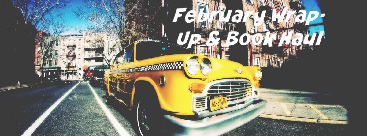 February Wrap-Up & Book Haul (a very late but personalone…)