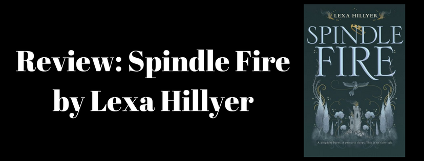 Review: Spindle Fire by Lexa Hillyer