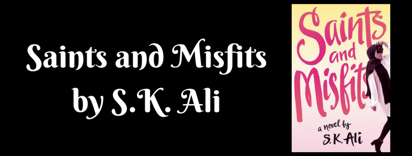 ARC Review: Saints and Misfits by S.K. Ali