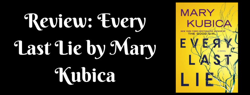 Review: Every Last Lie by Mary Kubica