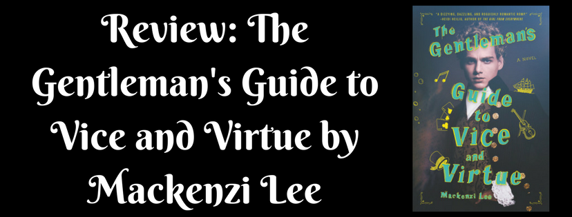 Review: The Gentleman's Guide to Vice and Virtue by Mackenzi Lee