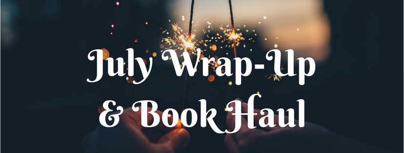 July Wrap-Up & Book Haul