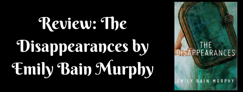 Review: The Disappearances by Emily Bain Murphy