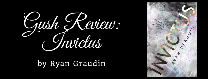 GUSH Review! Invictus by Ryan Graudin