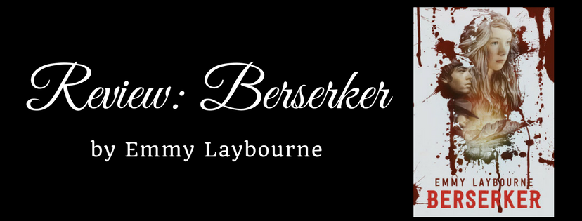 Review: Berserker by Emmy Laybourne