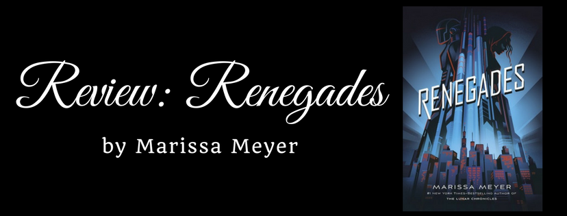 Review: Renegades by Marissa Meyer