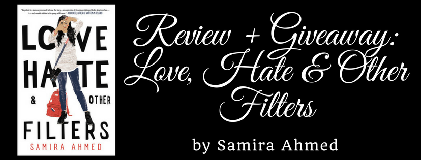 Review + Giveaway: Love, Hate & Other Filters