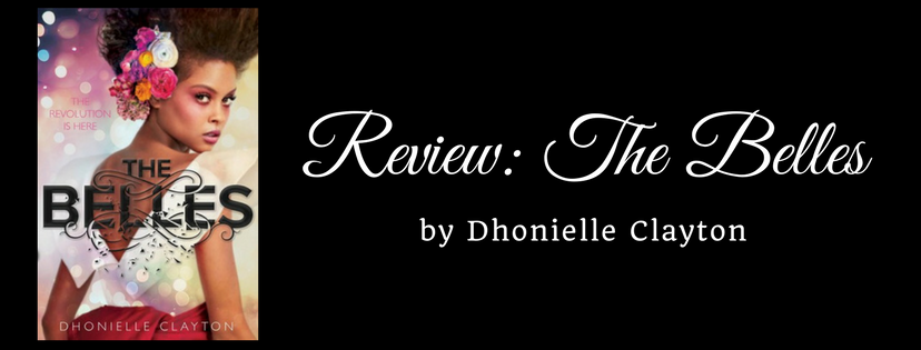 Spoiler Free Review: The Belles by Dhonielle Clayton