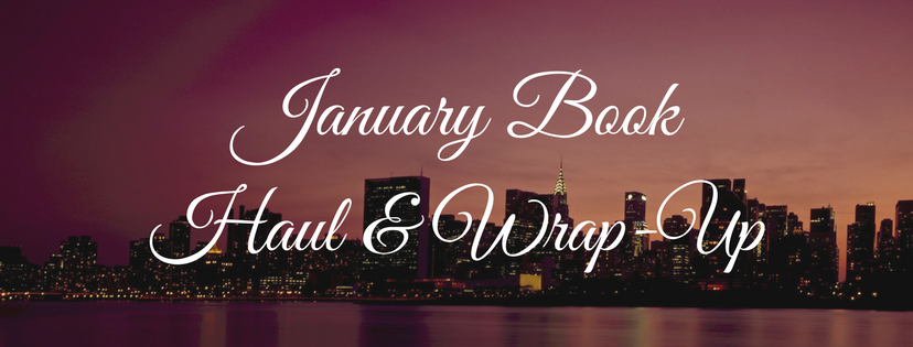 January Book Haul & Wrap-Up