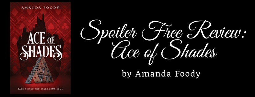 Spoiler-Free Review: Ace of Shades by Amanda Foody