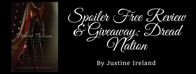 Spoiler Free Review & Giveaway: Dread Nation by Justina Ireland