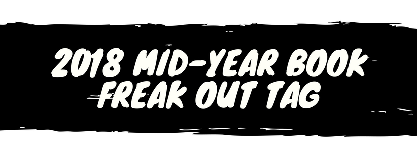 2018 Mid-Year Book Freak Out Tag