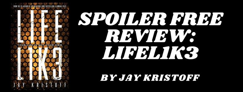 SPOILER FREE REVIEW: LIFEL1K3 BY JAY KRISTOFF