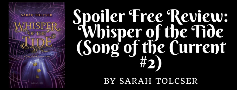 SPOILER FREE REVIEW: WHISPER OF THE TIDE BY SARAH TOLCSER