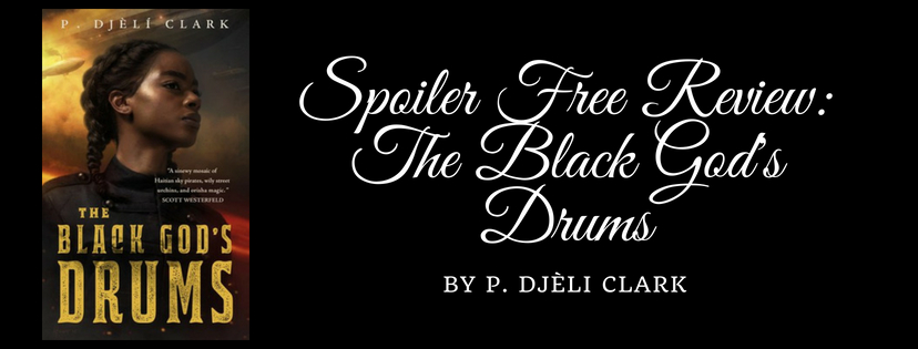 Spoiler Free Review: The Black God's Drums by P. Djèli Clark