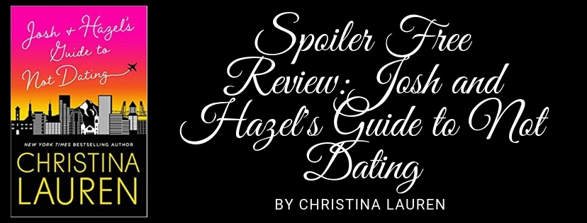 Spoiler Free Review: Josh and Hazel's Guide to Not Dating by Christina Lauren