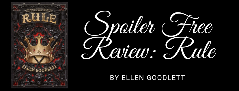 Spoiler Free Review: Rule by Ellen Goodlett