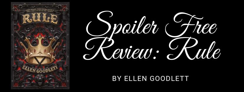 Spoiler Free Review: Rule by EllenGoodlett