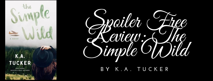 SPOILER FREE GUSH REVIEW: THE SIMPLE WILD BYK.A.TUCKER