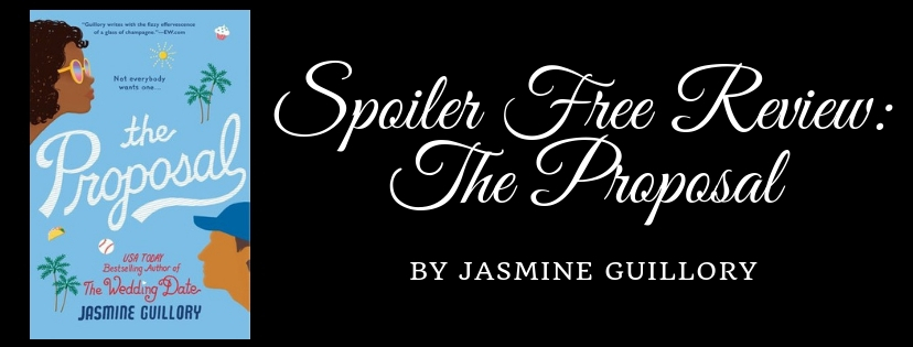 SPOILER FREE REVIEW: THE PROPOSAL BY JASMINE GUILLORY