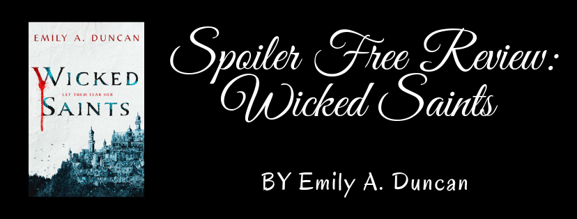 Spoiler Free Review: Wicked Saints by Emily A. Duncan