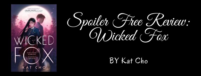 Spoiler Free Review: Wicked Fox by Kat Cho