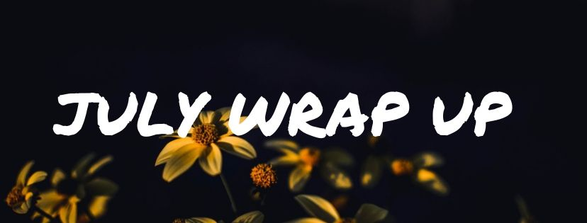 July 2019 Wrap Up