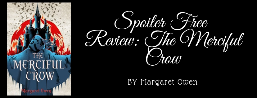 Spoiler Free Review: The Merciful Crow by MargaretOwen