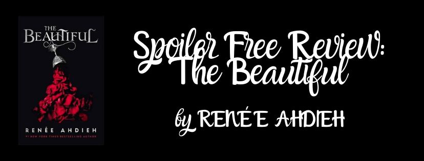 Spoiler Free Review: The Beautiful by Renée Ahdieh
