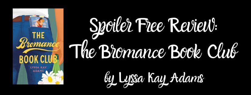 Spoiler Free Review: The Bromance Book Club by Lyssa Kay Adams
