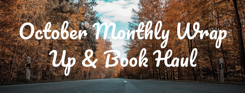 October Monthly Wrap Up & Book Haul