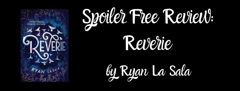 Spoiler Free Review: Reverie by Ryan LaSala