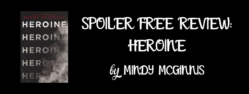 SPOILER FREE REVIEW: HEROINE BY MINDYMCGINNIS