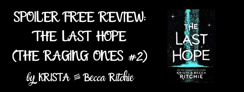 SPOILER FREE REVIEW: THE LAST HOPE (THE RAGING ONES #2) BY KRISTA & BeccaRitchie