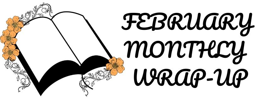 February Monthly Wrap-Up