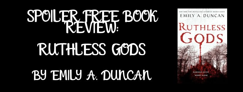 Spoiler Free Book Review: Ruthless Gods by Emily A. Duncan